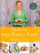 Rachel's Irish family food : 120 classic recipes from my home to yours