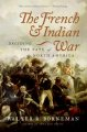 The French and Indian War : deciding the fate of North America