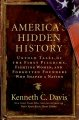 America's hidden history : untold tales of the first Pilgrims, fighting women, and forgotten founders who shaped a nation