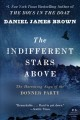 The indifferent stars above : the harrowing saga of the Donner Party