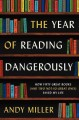 The year of reading dangerously : how fifty great books (and two not-so-great ones) saved my life