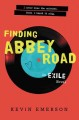 Finding Abbey Road : an Exile novel