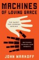 Machines of loving grace : the quest for common ground between humans and robots