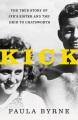 Kick : the true story of JFK