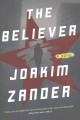 The believer : a novel