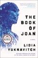 The book of Joan : a novel