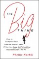 The big thing : how to complete your creative project even if you