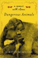 DANGEROUS ANIMALS : A MEMOIR WITH CLAWS