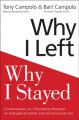 Why I left, why I stayed : conversations on Christianity between an evangelical father and his humanist son