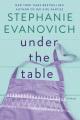 Under the table : a novel