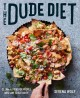 The dude diet : clean(ish) food for people who like to eat dirty