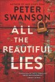 ALL THE BEAUTIFUL LIES : A NOVEL