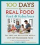100 days of real food fast & fabulous : the easy and delicious way to cut out processed food