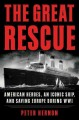 The great rescue : American heroes, an iconic ship, and the race to save Europe in WWI
