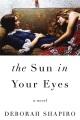The sun in your eyes : a novel