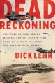 Dead Reckoning: the story of how Johnny Mitchell and his fighter pilots took on Admiral Yamamoto and avenged Pearl Harbor /$cDick Lehr.