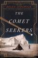 The comet seekers : a novel