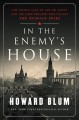 IN THE ENEMY'S HOUSE : THE SECRET SAGA OF THE FBI AGENT AND THE CODE BREAKER WHO CAUGHT THE RUSSIAN SPIES