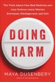 Doing harm : the truth about how bad medicine and lazy science leave women dismissed, misdiagnosed, and sick