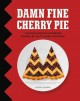 Damn fine cherry pie : the unauthorized cookbook inspired by the TV show Twin Peaks