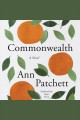 Commonwealth A Novel
