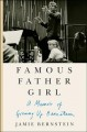 Famous father girl : a memoir of growing up Bernstein