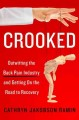Crooked : outwitting the back pain industry and getting on the road to recovery