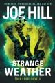 STRANGE WEATHER : four short novels