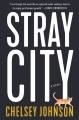 Stray city : a novel