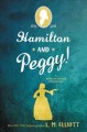 Hamilton and Peggy! : a revolutionary friendship