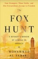 The fox hunt : a refugee's memoir of coming to America