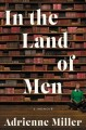 In the land of men : a memoir