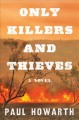 Only killers and thieves : a novel