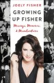 Growing up Fisher : musings, memories, and misadventures