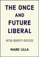 The once and future liberal : after identity politics