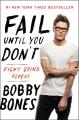 Fail until you don