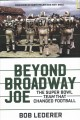 Beyond Broadway Joe : the Super Bowl team that changed football