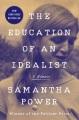 The education of an idealist : a memoir