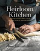 Heirloom kitchen : heritage recipes and family stories from the tables of immigrant women