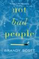 Not bad people : a novel