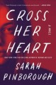 CROSS HER HEART : A NOVEL