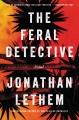 The feral detective : a novel