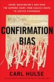 Confirmation bias : inside Washington's war over the Supreme Court, from Scalia's death to Justice Kavanaugh