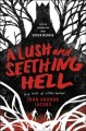 A lush and seething hell : two tales of cosmic horror