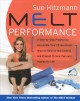 MELT performance : a step-by-step program to accelerate your fitness goals, improve balance and control, and prevent chronic pain and injuries for life