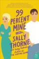 99 percent mine : a novel