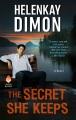 The secret she keeps : a novel