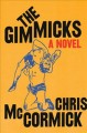 The gimmicks : a novel