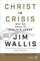 Christ in crisis : why we need to reclaim Jesus