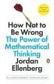 How not to be wrong : the power of mathematical thinking